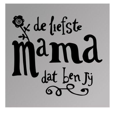 Spreuk spiegel De liefste mama dat ben jij