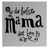 Spreuk-spiegel-De-liefste-mama-dat-ben-jij